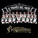 A Través Del Vaso/Banda Los Sebastianes