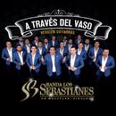 A Través Del Vaso (Versión Guitarras)/Banda Los Sebastianes