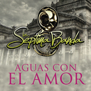 Aguas Con El Amor/La Séptima Banda