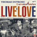 Live Is Love/Thomas Dutronc