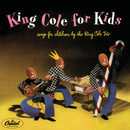 King Cole For Kids/Nat King Cole Trio