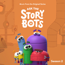 Ask The StoryBots: Season 2 (Music From The Original Series)/StoryBots