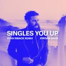 Singles You Up (Ryan Riback Remix)/Jordan Davis