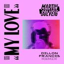 My Love (Dillon Francis Remix)/Martin Solveig