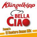 Bella Ciao (Fosco's El Doctore Dance Mix)/Klüngelköpp