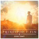 Principio Y Fin/Evan Craft