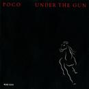 Under The Gun/Poco