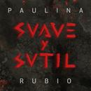 Suave Y Sutil/Paulina Rubio