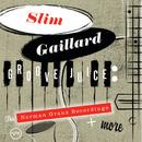 Groove Juice: The Norman Granz Recordings + More/Slim Gaillard