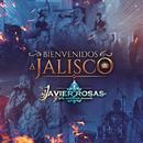 Bienvenidos A Jalisco (Audio)/Javier Rosas Y Su Artillería Pesada