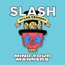 マインド・ユア・マナーズ (feat. Myles Kennedy And The Conspirators)/Slash