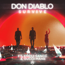 Survive (feat. Emeli Sandé, Gucci Mane)/Don Diablo