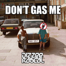 Don't Gas Me/Dizzee Rascal