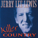 Killer Country/Jerry Lee Lewis