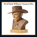 20 Of Hank Williams' Greatest Hits/Hank Williams