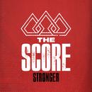 Stronger/The Score