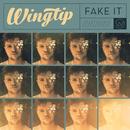 Fake It/Wingtip