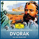 Wir entdecken Komponisten: Antonín Dvořák – Aus der neuen Welt/Various Artists