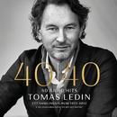 40 år 40 hits ett samlingsalbum 1972 - 2012/Tomas Ledin