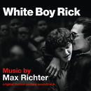 White Boy Rick (Original Motion Picture Soundtrack)/Max Richter