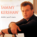 Feelin' Good Train/Sammy Kershaw