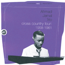 Cross Country Tour: 1958-1961/Ahmad Jamal Trio