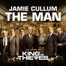 """The Man (From """"King Of Thieves"""")/Jamie Cullum"""