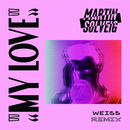 My Love (Weiss Remix)/Martin Solveig