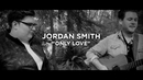 Only Love (Acoustic)/Jordan Smith