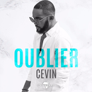 Oublier/Cevin