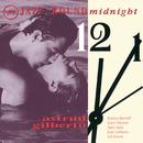 Jazz 'Round Midnight:  Astrud Gilberto/Astrud Gilberto, Antonio Carlos Jobim