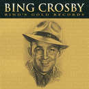 Bing's Gold Records - The Original Decca Recordings/Bing Crosby