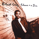 Shame + A Sin/The Robert Cray Band