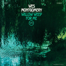 Willow Weep For Me/Wes Montgomery
