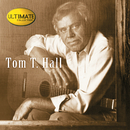 Ultimate Collection:  Tom T. Hall/Tom T. Hall