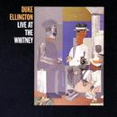 Live At The Whitney/Duke Ellington