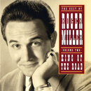 The Best Of Roger Miller Volume Two: King Of The Road/Roger Miller