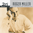 20th Century Masters - The Millennium Collection: The Best Of Roger Miller/Roger Miller