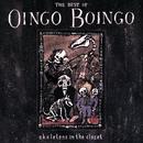 Skeletons In The Closet: The Best Of Oingo Boingo/Oingo Boingo