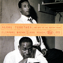 Alone Together: The Best Of The Mercury Years/Max Roach, Clifford Brown