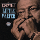 The Essential Little Walter/Little Walter
