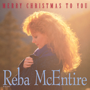 Merry Christmas To You/Reba McEntire