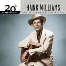 20th Century Masters: The Millennium Collection: Best Of Hank Williams/Hank Williams