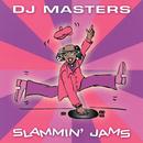 D.J. Masters: Slammin' Jams/Various Artists
