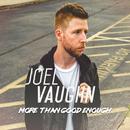 More Than Good Enough/Joel Vaughn