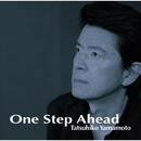 One Step Ahead/山本達彦