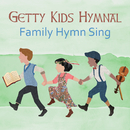 Getty Kids Hymnal – Family Hymn Sing/Keith & Kristyn Getty