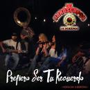Prefiero Ser Tu Recuerdo (Versión Sierreña)/Los Horóscopos De Durango