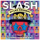 リヴィング・ザ・ドリーム (feat. Myles Kennedy And The Conspirators)/Slash