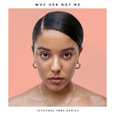 Why Her Not Me (Channel Tres Remix)/Grace Carter